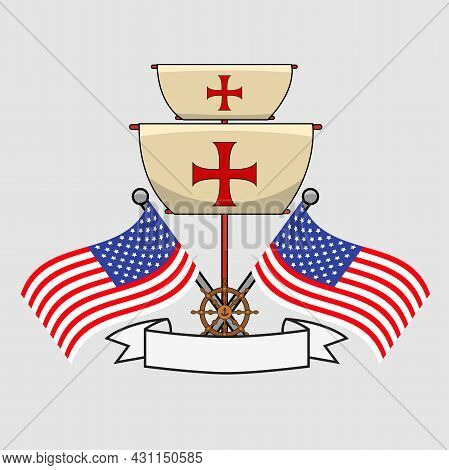Happy Columbus Day America With  Flags, Wheel Ship And Label, Celebration Holiday Poster, Vector And