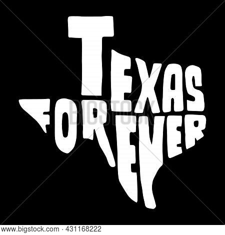Texas Forever Typography Design In Texas Map Shape. Design Element For Poster, T-shirt Print, Banner