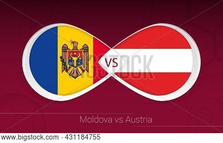 Moldova Vs Austria In Football Competition, Group F. Versus Icon On Football Background. Vector Illu