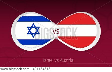 Israel Vs Austria In Football Competition, Group F. Versus Icon On Football Background. Vector Illus