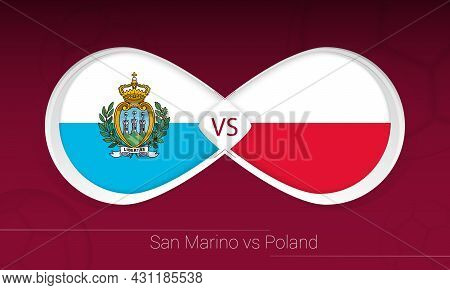 San Marino Vs Poland In Football Competition, Group I. Versus Icon On Football Background. Vector Il