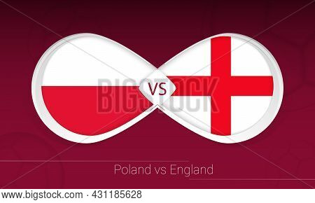 Poland Vs England In Football Competition, Group I. Versus Icon On Football Background. Vector Illus