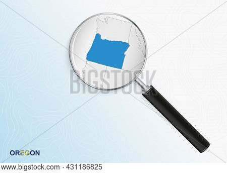 Magnifier With Map Of Oregon On Abstract Topographic Background. Vector Map.