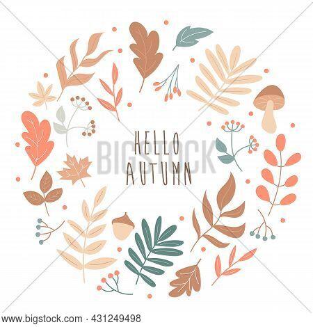 Autumn Leaves Round Frame. Wreath Of Autumn Leaves. Vector Illustration. Autumn Card - Hello Autumn.