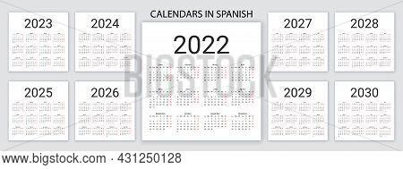 Spanish Calendar 2022, 2023, 2024, 2025, 2026, 2027, 2028, 2029, 2030 Years. Vector. Week Starts Mon