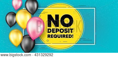 No Deposit Required. Balloons Frame Promotion Banner. Promo Offer Sign. Advertising Promotion Symbol