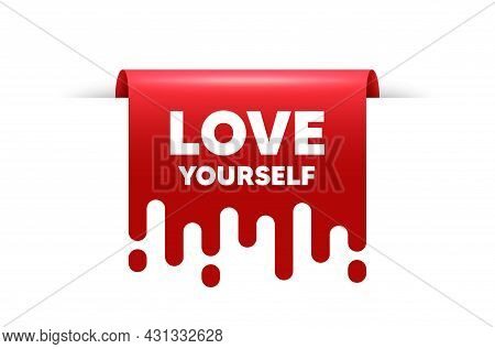 Love Yourself Motivation Quote. Red Ribbon Tag Banner. Motivational Slogan. Inspiration Message. Lov