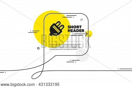 Electric Plug Icon. Continuous Line Chat Bubble Banner. Energy Sign. Electricity Power Symbol. Elect