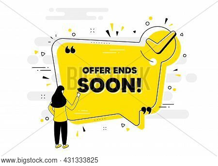 Offer Ends Soon Text. Check Mark Chat Bubble Banner With People. Special Offer Price Sign. Advertisi