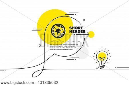 Air Fan Simple Icon. Continuous Line Idea Chat Bubble Banner. Wind Turbine Energy Sign. Ventilation