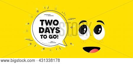 2 Days To Go Text. Cartoon Face Chat Bubble Background. Special Offer Price Sign. Advertising Discou
