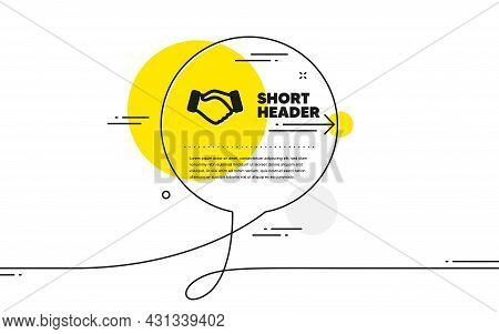 Handshake Icon. Continuous Line Chat Bubble Banner. Hand Gesture Sign. Business Deal Palm Symbol. Ha