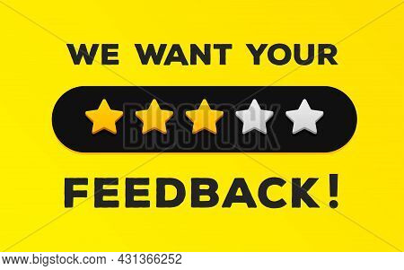 Feedback Banner- We Want Your Feedback. Client Comment Concept, Consumer Experience. Product Review.