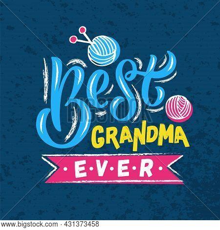 Hand Sketched Best Grandma Ever, Best Grandma Ever Lettering Typography For National Grandparents Da