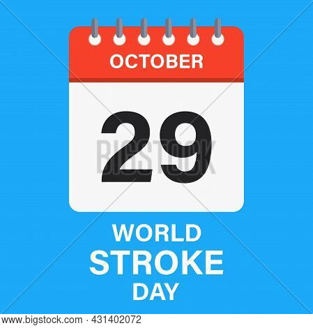 Vector Illustration Of The World Stroke Day. October 29. A Mark In The Calendar. A Company In The Fi