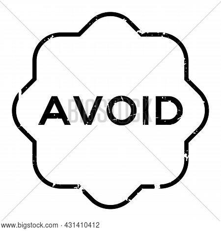 Grunge Black Avoid Word Rubber Seal Stamp On White Background