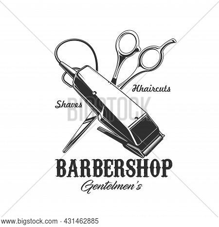 Barbershop Shaver And Scissors Vector Icon Of Barber Shop, Hair Cut And Beard Shave Salon. Crossed T