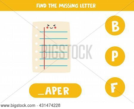 Find Missing Letter. Cute Kawaii Sheet Of Paper. Educational Spelling Game For Kids.