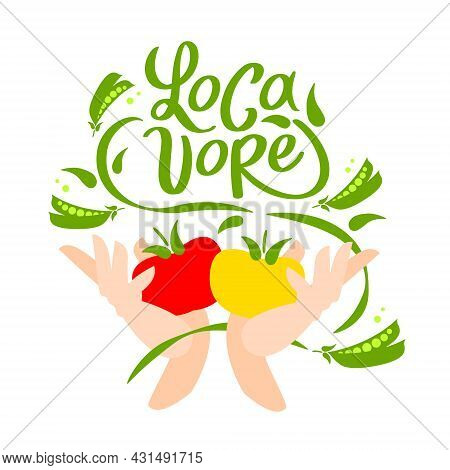 Locavore. Vector Logo For Locally Grown Food. Lettering With Handwright Calligraphy With Vegetable.