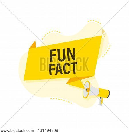 Megaphone Label With Fun Fact. Megaphone Banner.