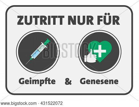 Sign With Text Zutritt Nur Fur Geimpfte Und Genesene, German For Access For Vaccinated And Recovered