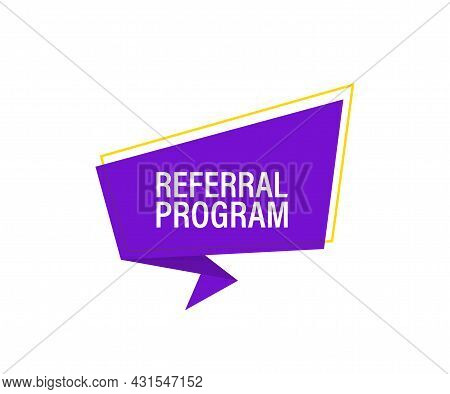 Referral Program Banner. Vector Banner. Announcement. Megaphone With Referral Program Message In Bub