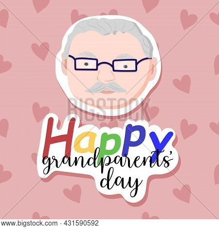 Abstract Background With Grandfather And Hearts. Sticker Effect. Old Man. Happy Grandparents Day Gre