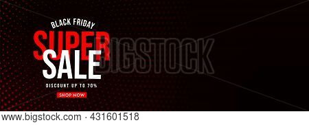 Black Friday Super Sale Up To 70 Percent Website Header. Realistic Horizontal Advertisement Graphic