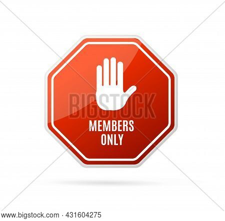 Realistic Detailed 3d Octagon Members Only Red Sign Warning And Authorized Zone Concept. Vector Illu