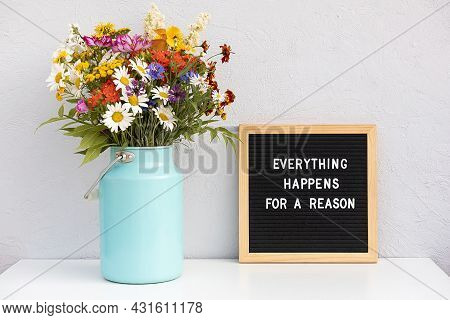 Everything Happens For A Reason. Motivational Quote On Letter Board And Bouquet Colorful Flowers On