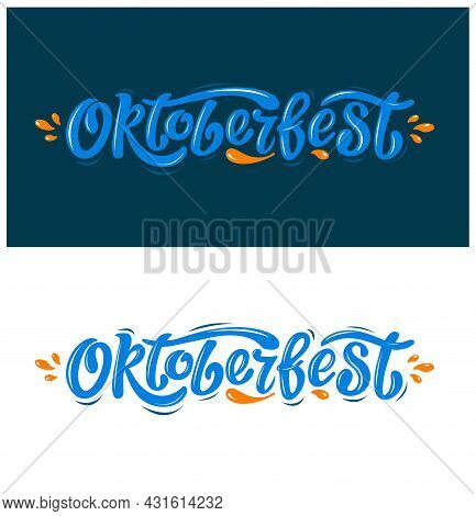 Oktoberfest Handwritten Lettering Vector Design, Blue Letters With Orange Drops On The White And Blu