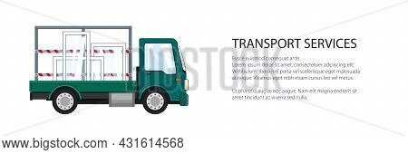 Green Small Truck Transports Windows, Transportation And Cargo Delivery Services And Logistics Banne