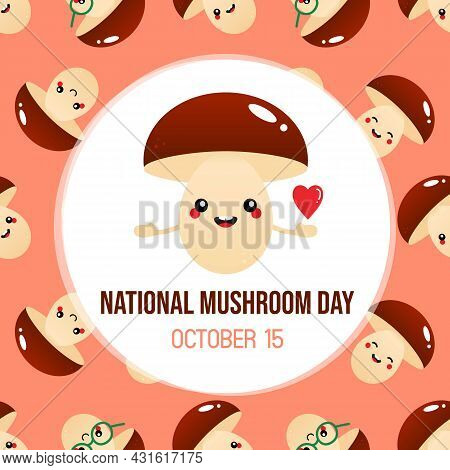 National Mushroom Day Greeting Card, Illustration With Cute Mushroom Character With Heart And Vector