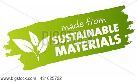 Green Paint Brush Stroke With Text Made Of Sustainable Materials, Vector Illustration Label