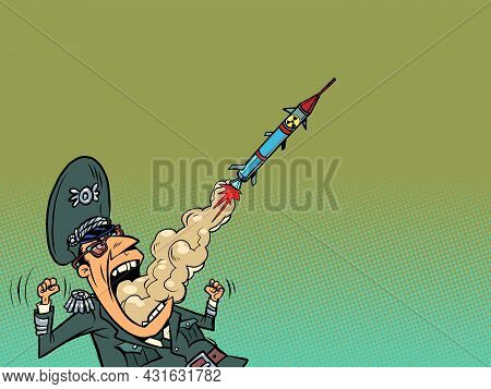 A Military General Releases Missiles And Unleashes A War. Aggressive Speech And Politics