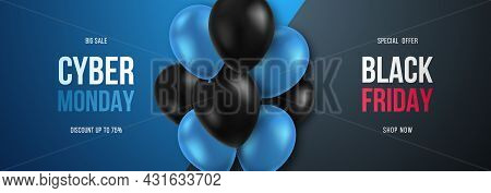Cyber Monday And Black Friday Sale Promo Horizontal Banner With Black And Blue Balloons. Big Sale. D