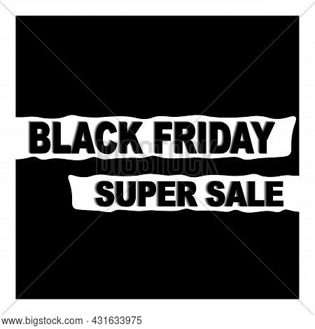 Vector Illustration With A Message About Discounts And Sales On A Black Solid Background. Black Frid