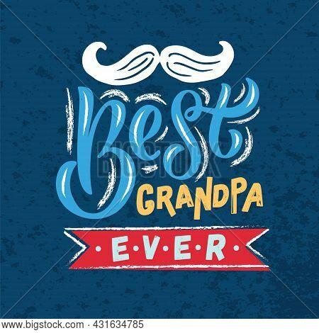 Hand Sketched Best Grandpa Ever, Best Grandpa Ever Lettering Typography For National Grandparents Da