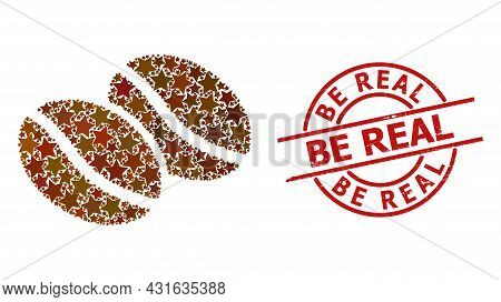 Coffee Beans Star Pattern And Grunge Be Real Badge. Red Imprint With Grunge Texture And Be Real Text
