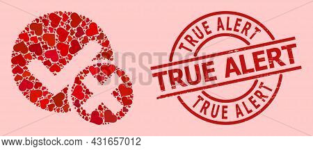 Textured True Alert Stamp Seal, And Red Love Heart Mosaic For False Positive. Red Round Seal Has Tru
