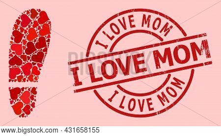 Scratched I Love Mom Stamp, And Red Love Heart Collage For Human Foot Print. Red Round Stamp Seal Ha