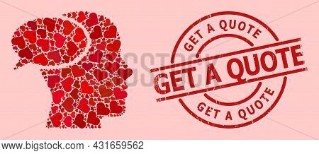 Grunge Get A Quote Stamp Seal, And Red Love Heart Collage For Dream Cloud. Red Round Seal Has Get A