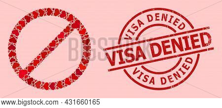 Textured Visa Denied Seal, And Red Love Heart Mosaic For Forbid. Red Round Stamp Seal Includes Visa