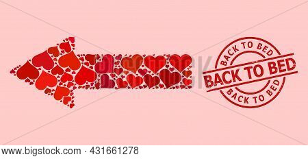 Grunge Back To Bed Seal, And Red Love Heart Mosaic For Left Arrow. Red Round Stamp Seal Includes Bac