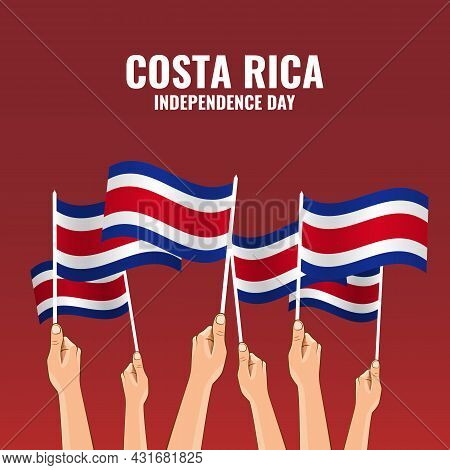 Vector Illustration. Independence Day In Costa Rica. Hands With Flags Of Costa Rica