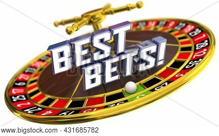 Best Bets Winner Top Choice Advice Odds Jackpot Roulette Wheel 3d Illustration