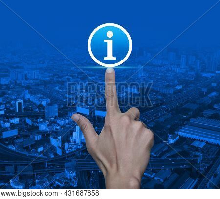 Hand Pressing Information Sign Flat Icon Over Modern City Tower, Street, Expressway And Skyscraper,