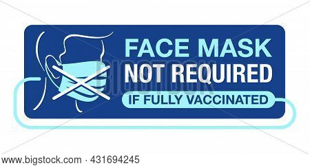 Face Mask Not Required If Fully Vaccinated - Person Silhouette With Crossed Protective Equipment. Do