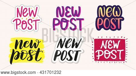 Set Of Colourful Stickers New Post In Different Styles For Post, Blog And Social Media Promotion. Ha