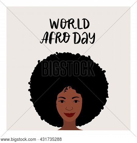 Portrait Of Beautiful Young Woman With Afro Hair Style As Design For World Afro Day Celebration.